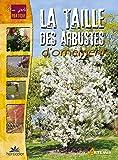 LA TAILLE DES ARBUSTES D ORNEMENT