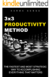 3x3 Productivity Method: The Fastest & Most Strategic Way To Accomplishing Everything that Matters