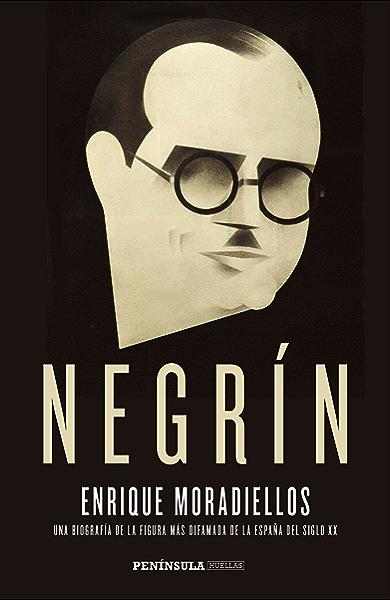 Negrín: Una biografía de la figura más difamada de la España del siglo XX eBook: Moradiellos, Enrique: Amazon.es: Tienda Kindle