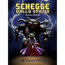 Schegge dallo spazio - antologia (Italian Edition) Feb 28, 2016