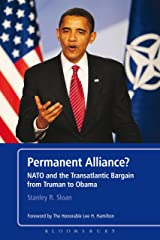 Permanent Alliance?: NATO and the Transatlantic Bargain from Truman to Obama Kindle Edition