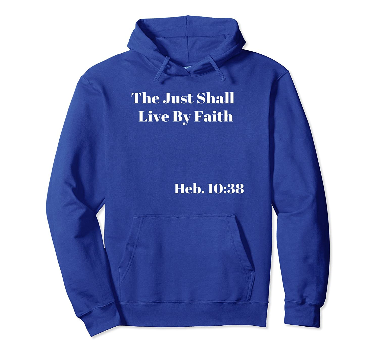 The Just Shall Live By Faith Christian Pullover Hoodie-4LVS