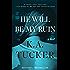 He Will Be My Ruin: A Novel
