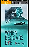 When Beggars Dye: A Jane Madden genealogical mystery