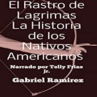 El Rastro de Lagrimas, La Historia de los Nativos Americanos: The Gabriel Ramirez series nº 38