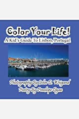 Color Your Life! A Kid's Guide To Lisbon, Portugal Paperback