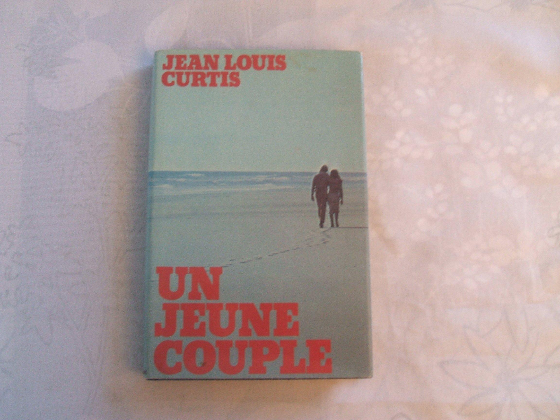Un jeune couple Relié – 1975 Jean-Louis Curtis Ed. France-Loisirs B0000DP8RX ROM An