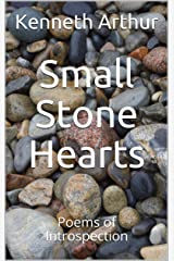 Small Stone Hearts: Poems of Introspection Kindle Edition