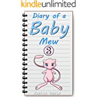 Baby Mew Stories: Pokemon Short Stories for Children (Diary of a Baby Mew Book 3)