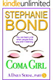 Coma Girl: Part 5 (Kindle Single)