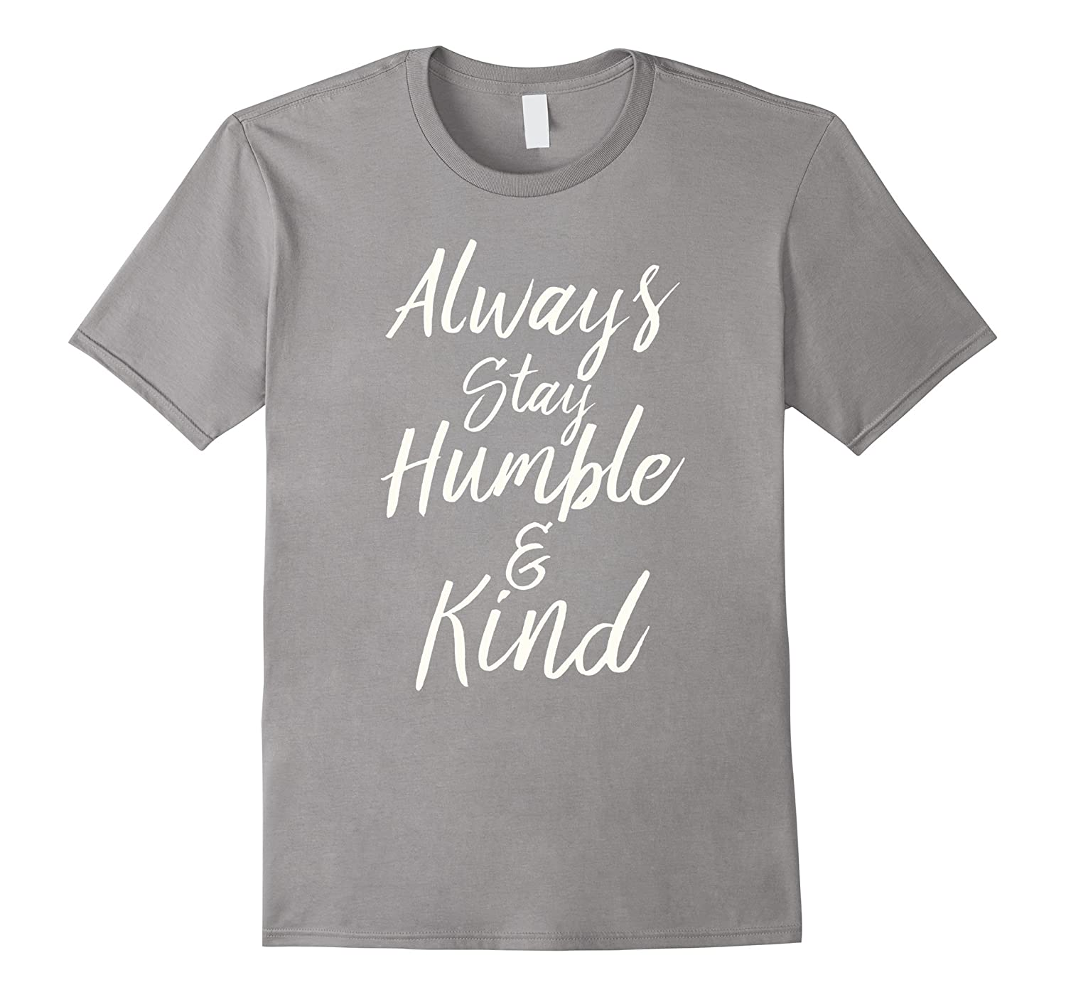 Always stay humble and kind black t-shirt-FL