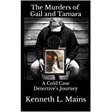 The Murders of Gail and Tamara: A Cold Case Detective's Journey