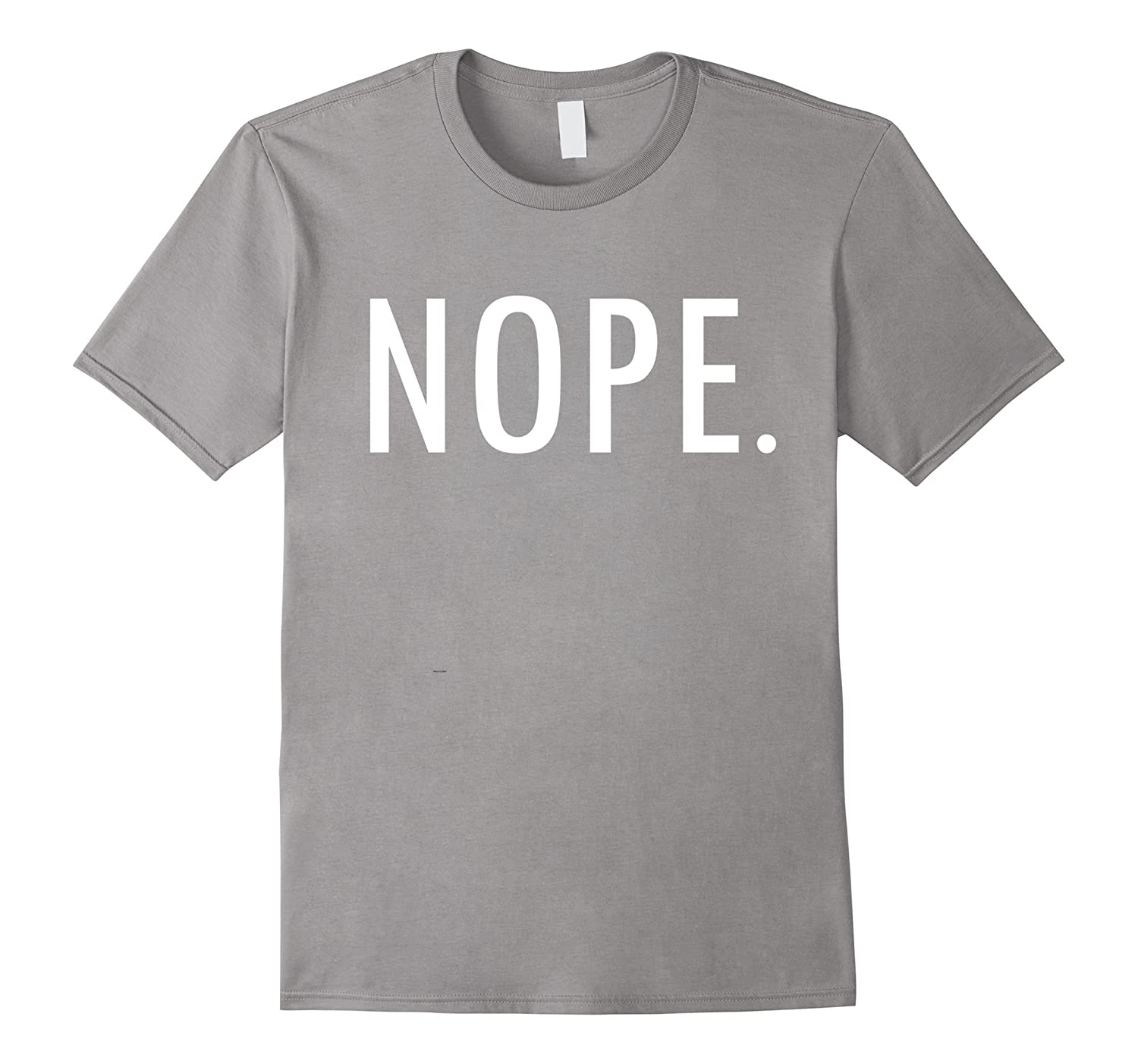 Nope. Negative Relaxed Not Today Statement T-Shirts-FL