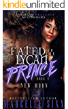 Fated To The Lycan Prince- Book 2: New Moon