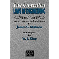 The Unwritten Laws of Engineering: Revised and Updated