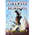 Fireweed and Brimstone (The Grim Reality Series Book Three)
