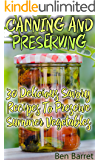 Canning And Preserving: 30 Delicious Savory Recipes To Preserve Summer Vegetables: (Confiture Pot, Preserving Italy)