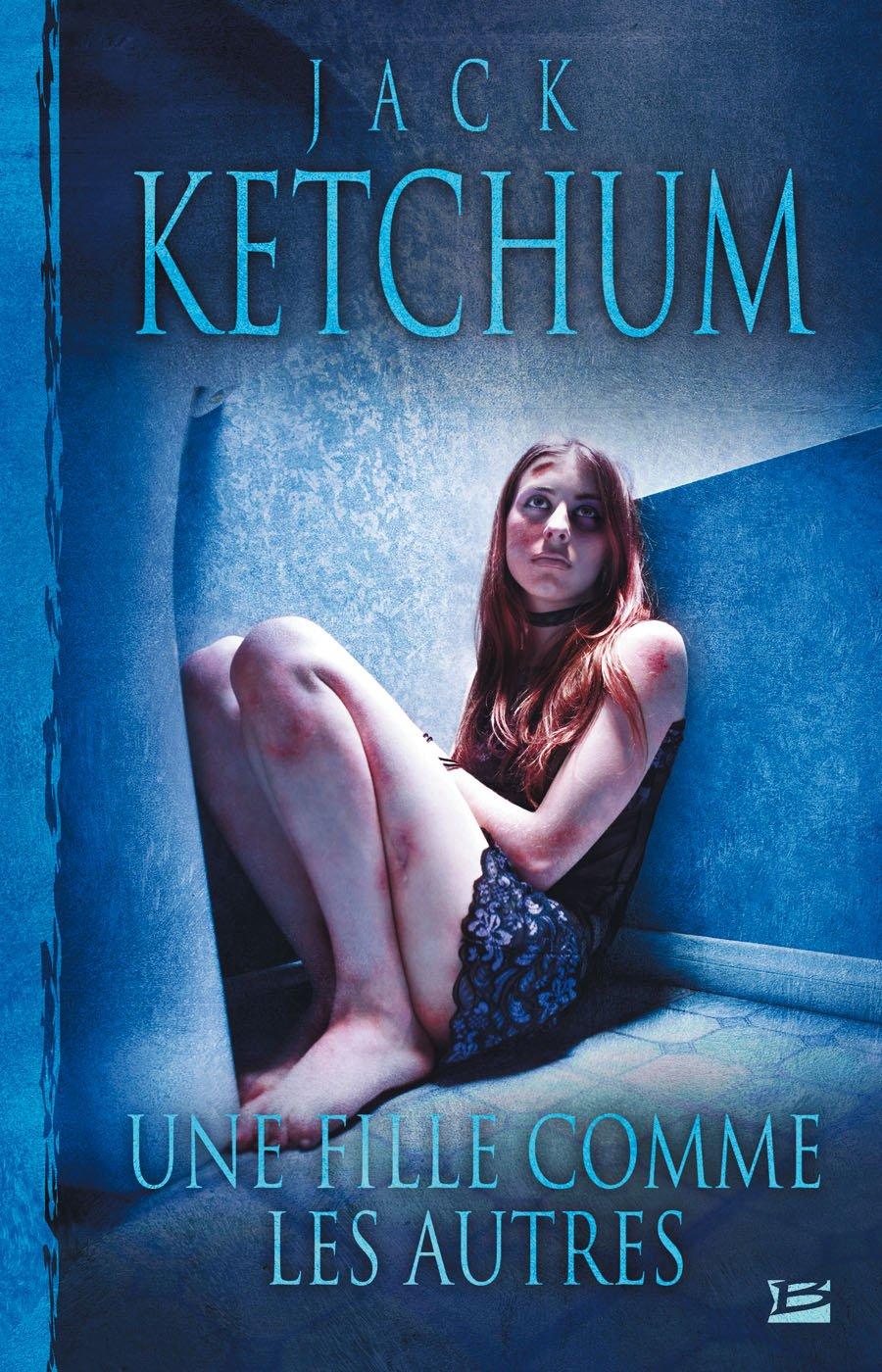 Amazon.fr - Une fille comme les autres - Jack Ketchum, Benoît Domis - Livres