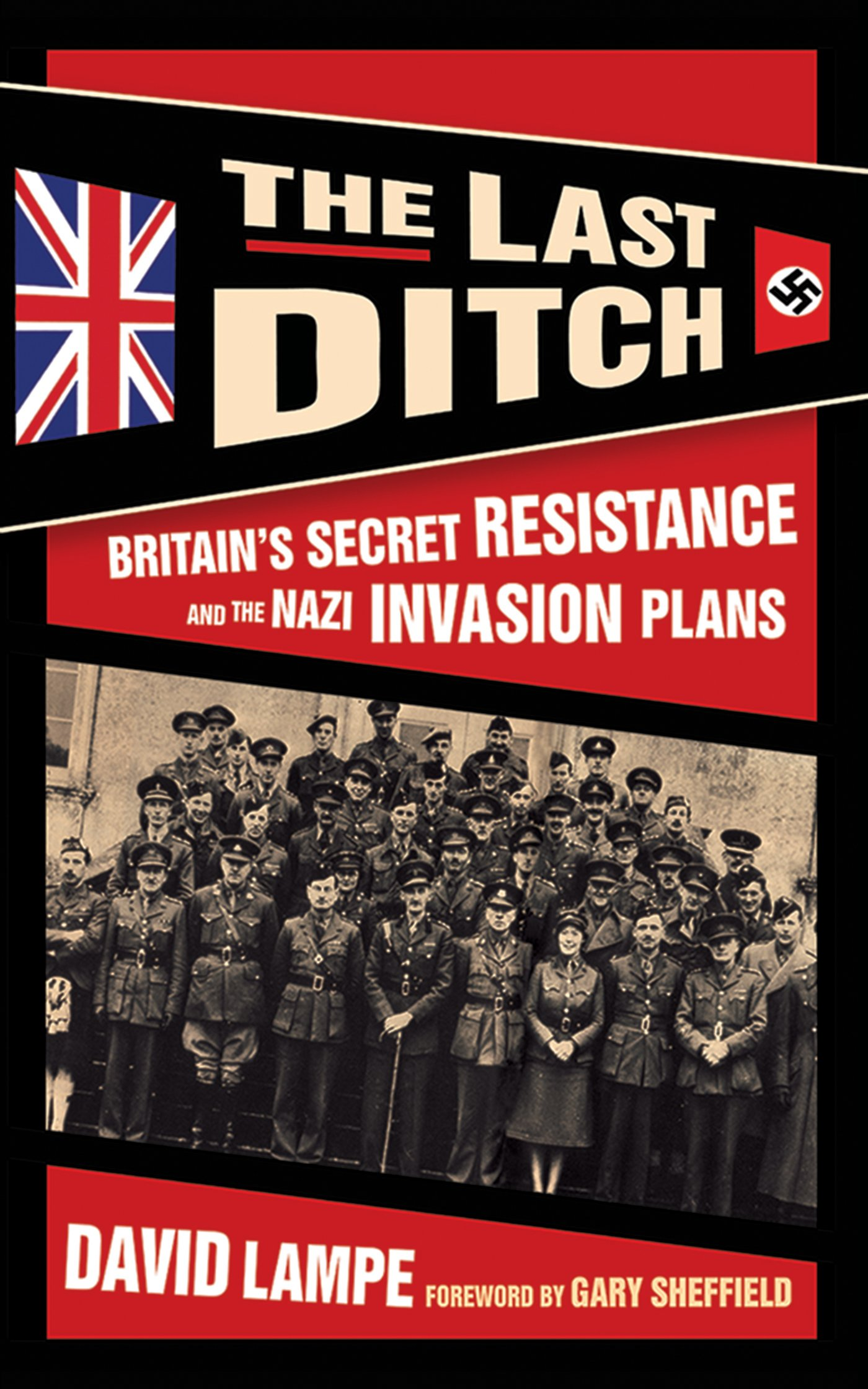 Read Online The Last Ditch: Britain's Secret Resistance and the Nazi Invasion Plans ebook