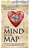 The Mind is the Map: A Guided Journey to Discovering the Treasure Within