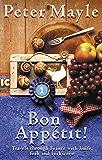 Bon Appetit!: Travels with knife,fork & corkscrew through France (Travels with Knife, Fork & Corkscrew Through France)