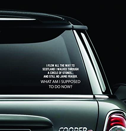 Quote inspiration outlanders window car decal sticker window decal perfect for a gift car décor gifts