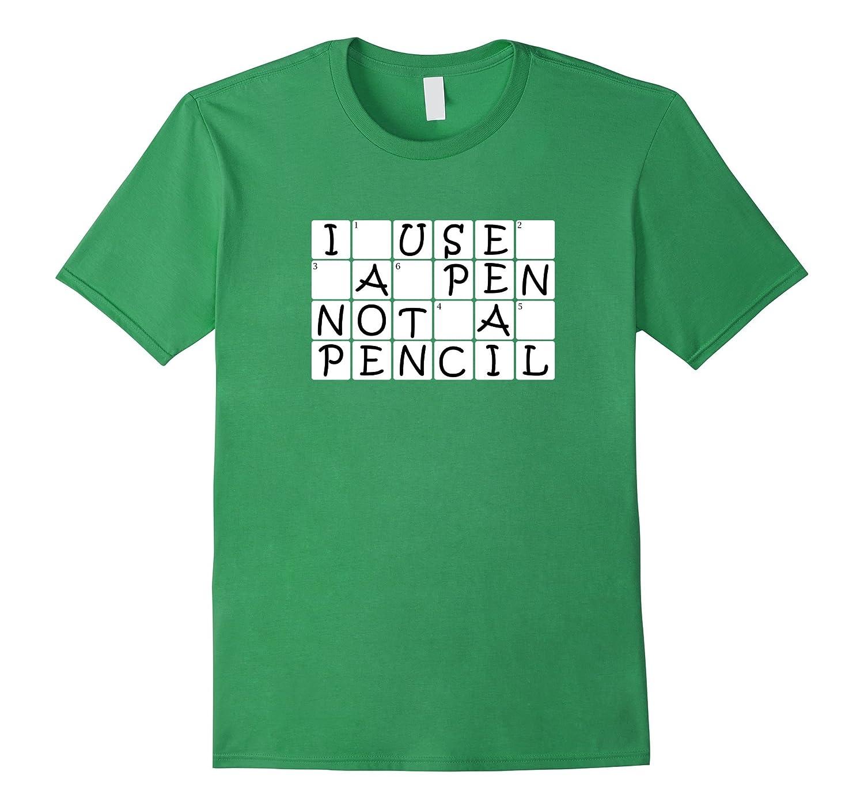 Crossword puzzles - I use a pen not a pencil T-shirt-T-Shirt