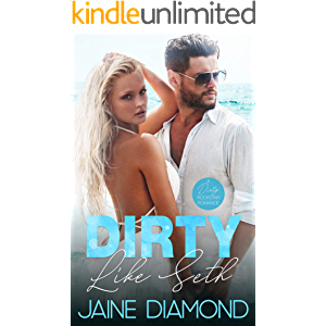 Dirty Like Seth: A Dirty Rockstar Romance (Dirty, Book 3)