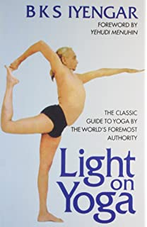 Light On Yoga The Classic Guide To By Worlds Foremost Author