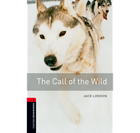 The Call Of The Wild Level 3 Oxford Bookworms Library Ebook London Jack Amazon Ca Kindle Store