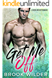 Get Me Off: A Dark Bad Boy Romance