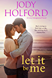 Let It Be Me (Love Unexpected Book 1)