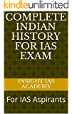 Complete Indian History For IAS Exam: For IAS Aspirants