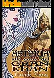 Asteria alla Corte del Gran Khan (Le Avventure di Asteria Vol. 2)