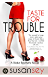 Taste for Trouble: Blake Brothers #1 (The Blake Brothers Trilogy) (English Edition)