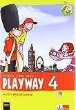 Playway. Für den Beginn ab Klasse 3 / Activity Book mit Audio-CD 4. Schuljahr: Ausgabe 2013