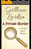 A Private Murder (Storage Ghost Murder Book 7)