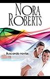 Buscando novias: Los MacGregor (6) (Nora Roberts) (Spanish Edition)