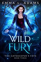 Wild Fury (The Gatekeeper's Fate Book 3) Kindle Edition