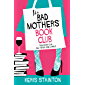 The Bad Mothers' Book Club: A laugh-out-loud novel full of humour and heart