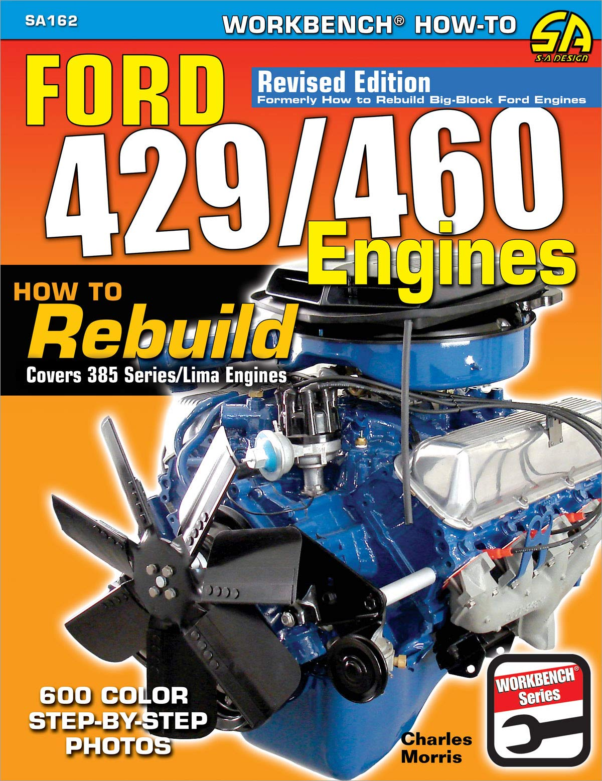 Ford 429/460 Engines: How to Rebuild (Workbench How-to): Morris, Charles:  9781613254929: Amazon.com: BooksAmazon.com