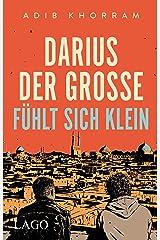 Darius der Große fühlt sich klein (German Edition) Kindle Edition