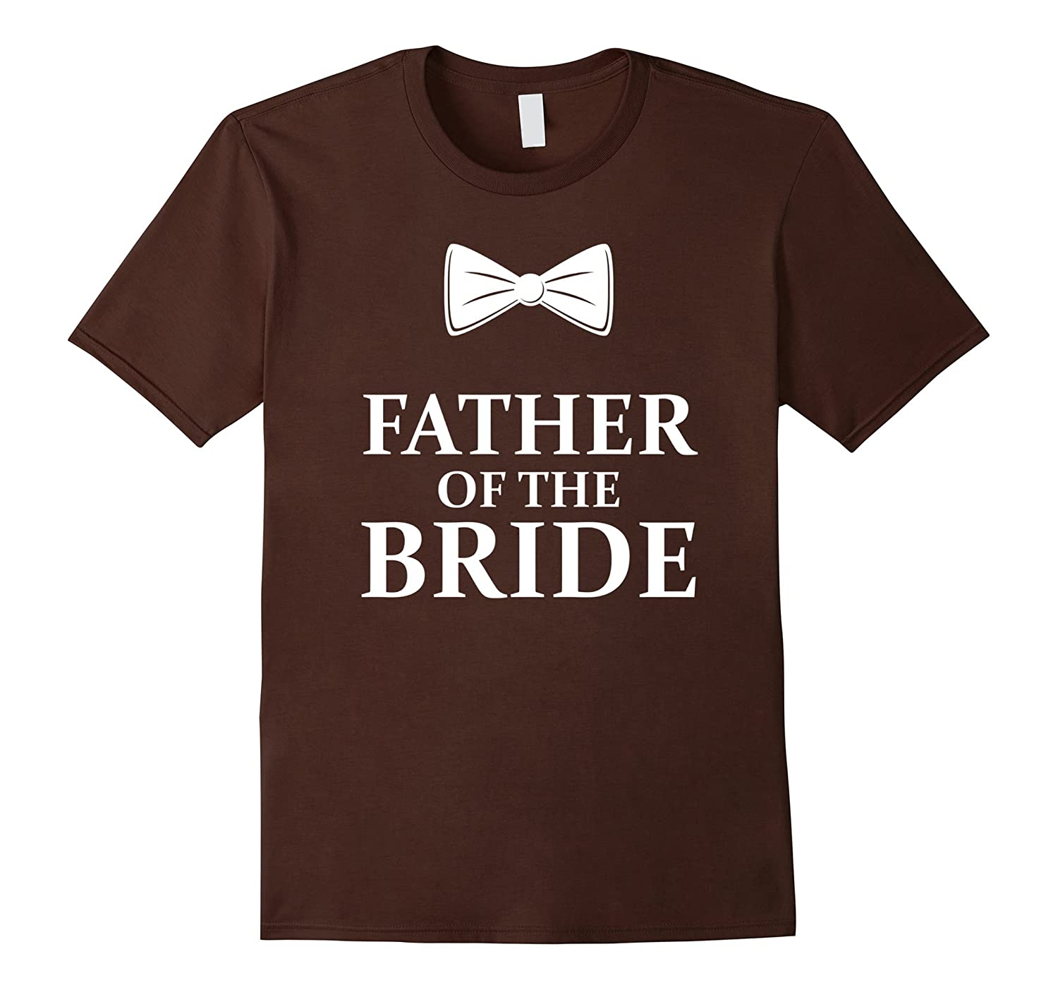 Father Of The Bride T-Shirt Wedding Marriage Apparel-alottee gift
