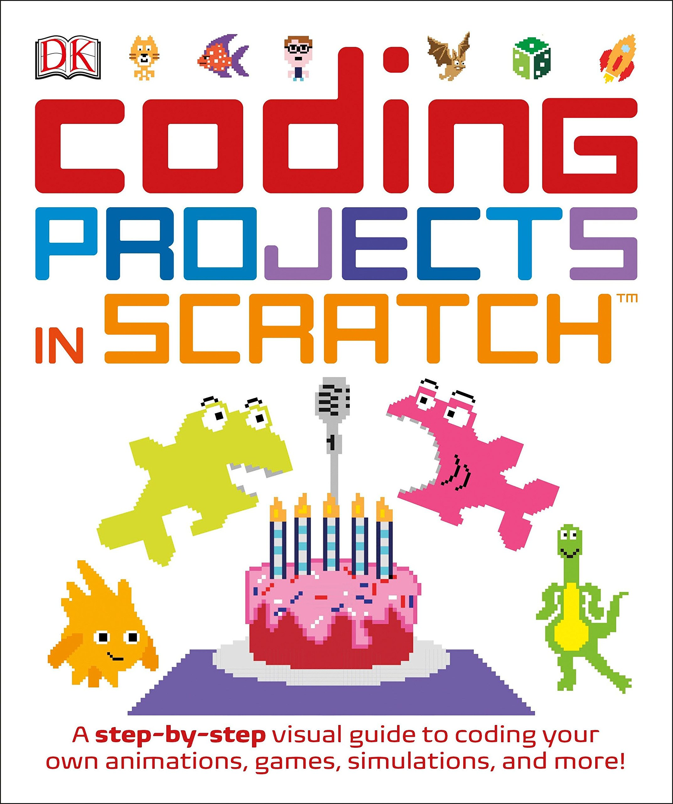 Coding Projects in Scratch: A Step-by-Step Visual Guide to