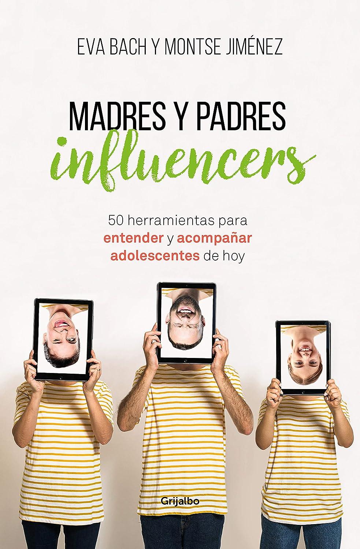 Madres y Padres influencers: 50 herramientas para entender y ...