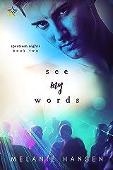 See My Words (Spectrum Nights Book 2)