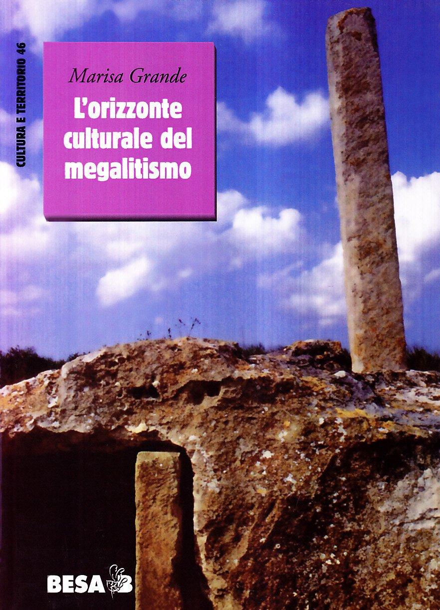 L'orizzonte culturale del megalitismo (Cultura e territorio)