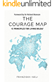 The Courage Map: 13 Principles for Living Boldly