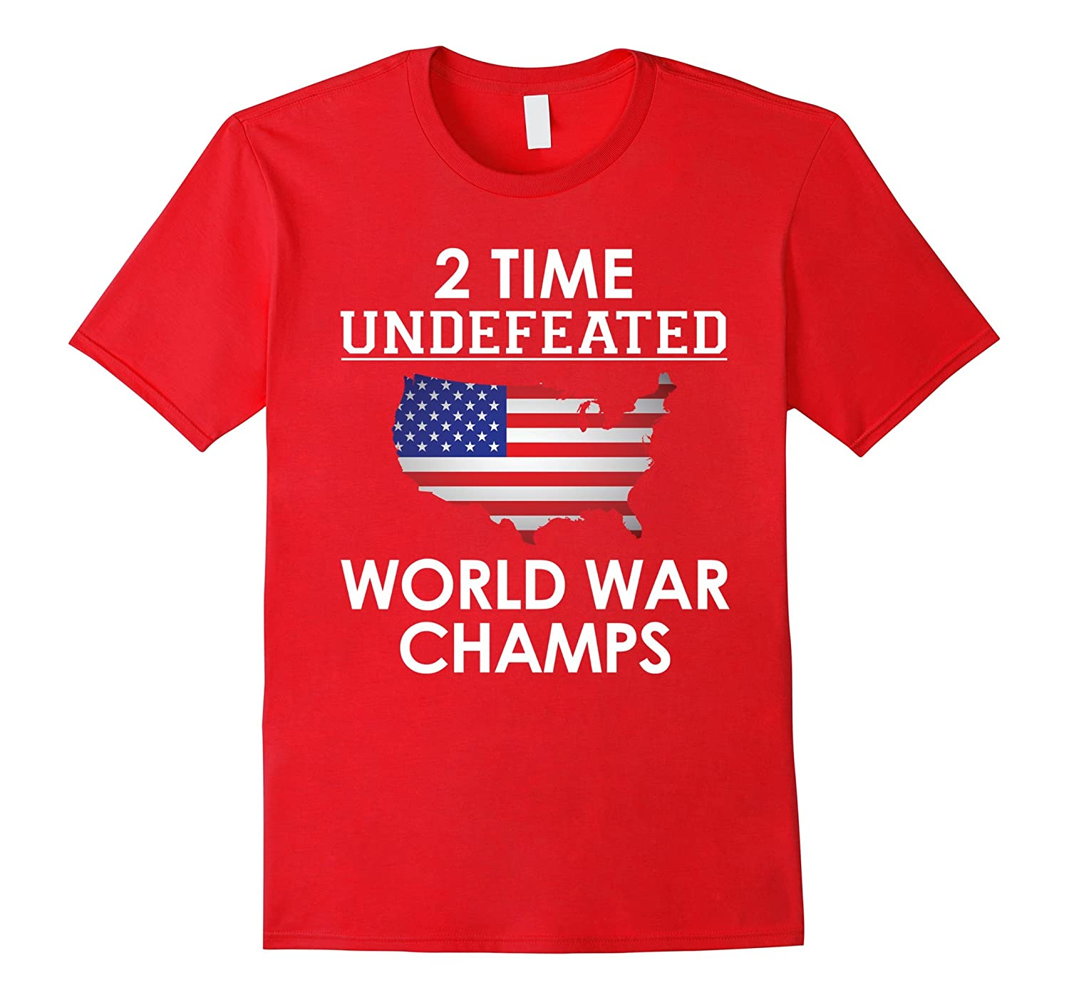 2 Time Undefeated World War Champs USA T-Shirt-TH