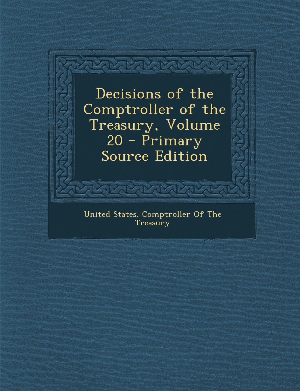 Decisions of the Comptroller of the Treasury, Volume 20 - Primary Source Edition pdf epub